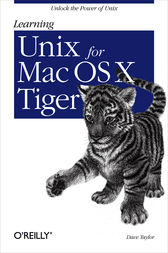 Learning Unix for Mac OS X Tiger by Dave Taylor