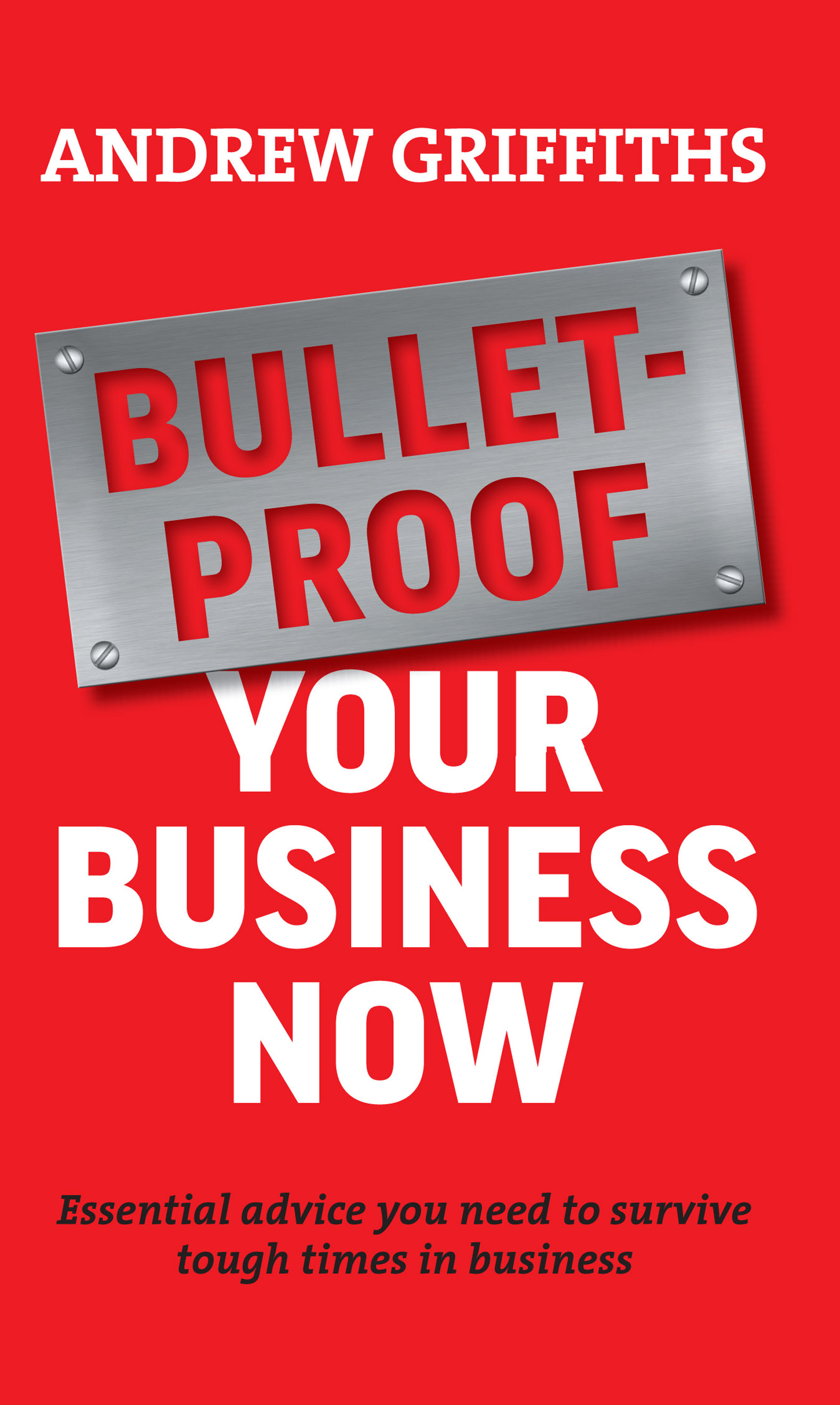 Download Ebook Bullet-proof Your Business Now by Andrew Griffiths Pdf