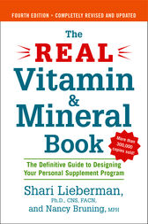 The Real Vitamin and Mineral Book, 4th edition by Shari Lieberman