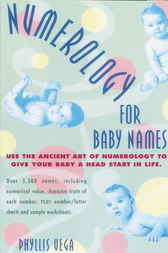 Numerology for Baby Names by Phyllis Vega