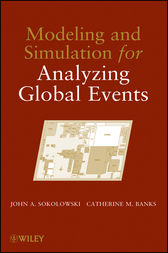 Modeling and Simulation for Analyzing Global Events by John A. Sokolowski