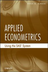 Applied Econometrics Using the SAS System by Vivek Ajmani