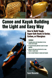 Canoe and Kayak Building the Light and Easy Way by Sam Rizzetta