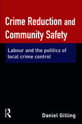 Crime Reduction and Community Safety by Daniel Gilling