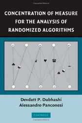 Concentration of Measure for the Analysis of Randomized Algorithms by Devdatt P. Dubhashi