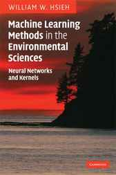 Machine Learning Methods in the Environmental Sciences by William W. Hsieh