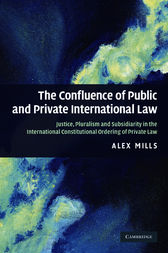 The Confluence of Public and Private International Law by Alex Mills