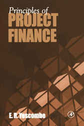 Principles of Project Finance by E. R. Yescombe