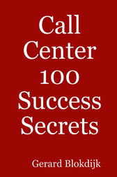 Call Center 100 Success Secrets by Gerard Blokdijk