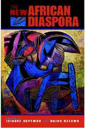 The New African Diaspora by Isidore Okpewho