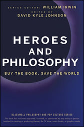 Heroes and Philosophy by William Irwin