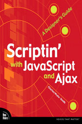 Scriptin' with JavaScript and Ajax by Charles Wyke-Smith