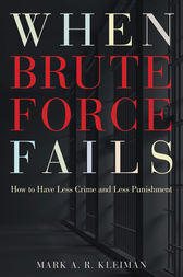 When Brute Force Fails by Mark A. R. Kleiman