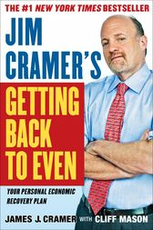 Jim Cramer's Getting Back to Even by James J. Cramer