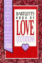 Bartlett's Book of Love Quotations by John Bartlett