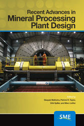 Recent Advances in Mineral Processing Plant Design by Deepak Malhorta