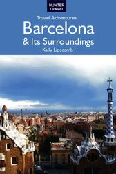 Barcelona & Surroundings Travel Adventures by Kelly Lipscomb
