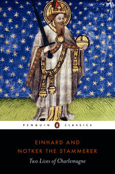 Two Lives of Charlemagne by Einhard; Notker the Stammerer;  David Ganz;  David Ganz;  David Ganz