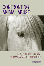 Confronting Animal Abuse by Piers Beirne