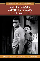 Historical Dictionary of African American Theater by Anthony D. Hill