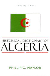 Historical Dictionary of Algeria by Phillip C. Naylor