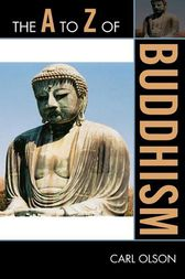 The A to Z of Buddhism by Carl Olson