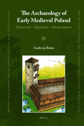 The Archaeology of Early Medieval Poland by Andrzej Buko