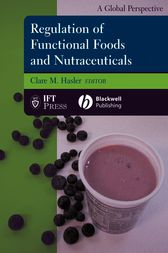 Regulation of Functional Foods and Nutraceuticals by Clare M. Hasler