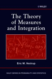 The Theory of Measures and Integration by Eric M. Vestrup
