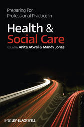 Preparing for Professional Practice in Health and Social Care by Anita Atwal