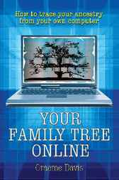 Your Family Tree Online by Graeme Davis