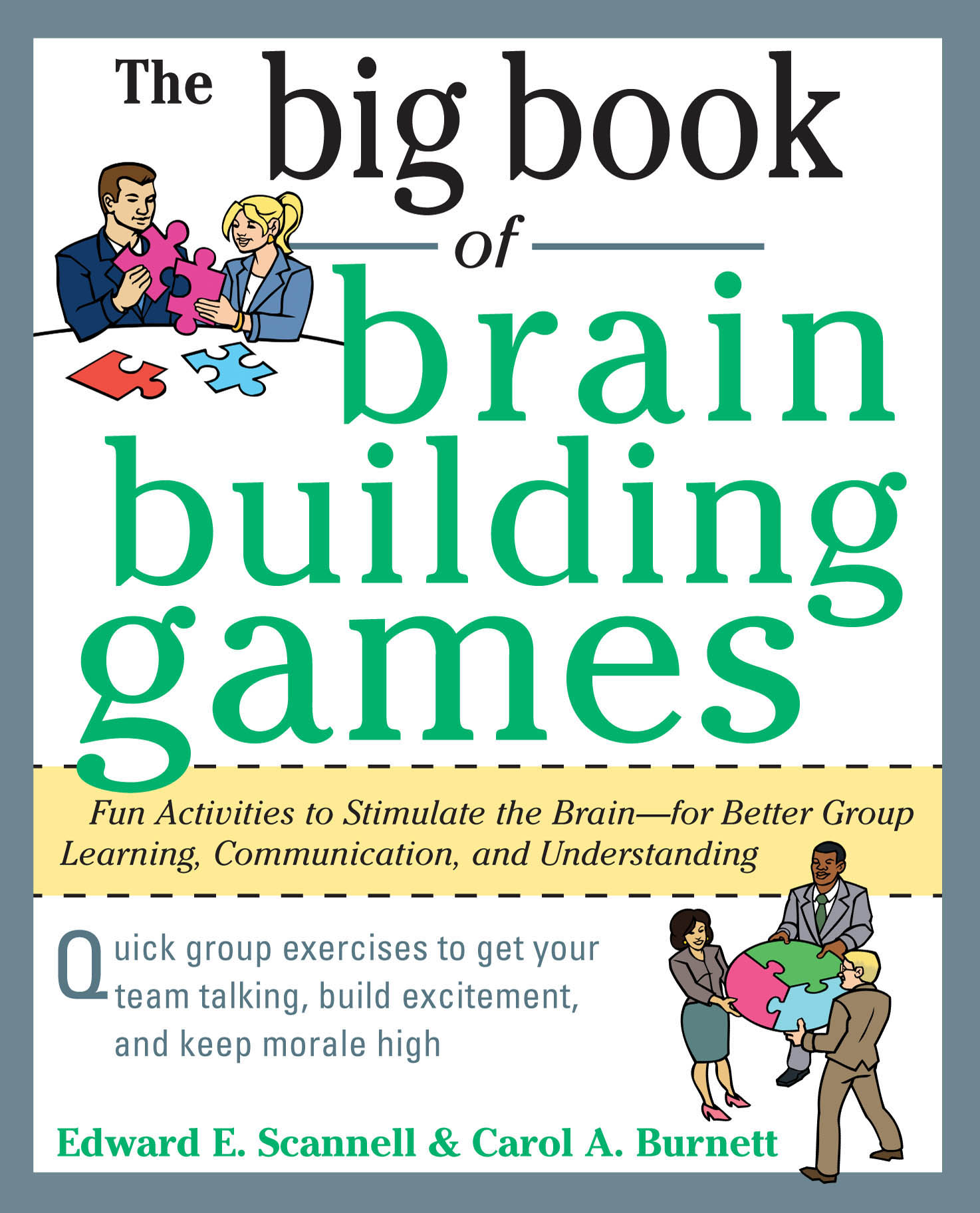 Download Ebook The Big Book of Brain-Building Games: Fun Activities to Stimulate the Brain for Better Learning, Communication and Teamwork by Edward E. Scannell Pdf
