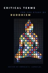 Critical Terms for the Study of Buddhism by Donald S. Lopez Jr.