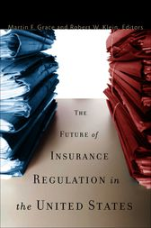 The Future of Insurance Regulation in the United States by Martin F Grace