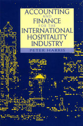Accounting and Finance for the International Hospitality Industry by Peter Harris