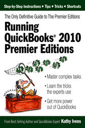 Running QuickBooks® 2010 Premier Editions by Kathy Ivens