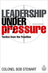Leadership Under Pressure by Bob Stewart