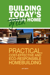 Building Today's Green Home by Art Smith