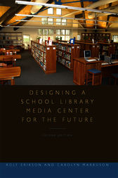 Designing a School Library Media Center for the Future by Rolf Erikson