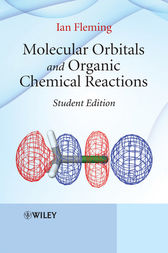 Molecular Orbitals and Organic Chemical Reactions by Ian Fleming