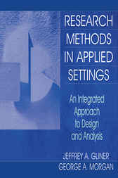 Research Methods in Applied Settings by Jeffrey A. Gliner