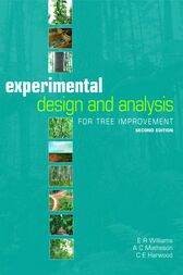 Experimental Design and Analysis for Tree Improvement by ER Williams