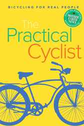 The Practical Cyclist by Chip Haynes