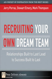 Recruiting Your Own Dream Team by Jerry Porras