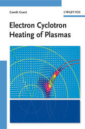 Electron Cyclotron Heating of Plasmas by Gareth Guest