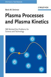 Plasma Processes and Plasma Kinetics by Boris M. Smirnov
