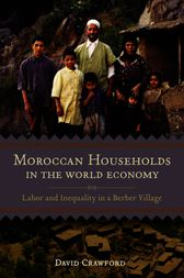 Moroccan Households in the World Economy by David Crawford