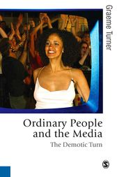 Ordinary People and the Media: The Demotic Turn