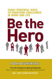 Be the Hero by Noah Blumenthal