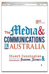 The Media & Communications in Australia by Stuart Cunningham